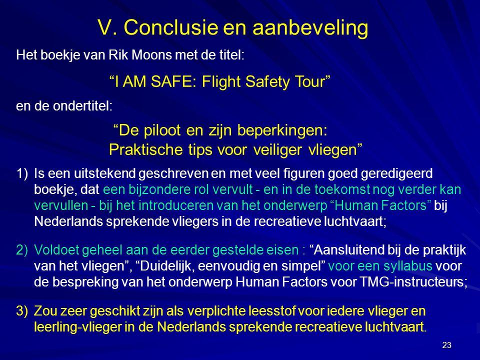 """23 V. Conclusie en aanbeveling Het boekje van Rik Moons met de titel: """"I AM SAFE: Flight Safety Tour"""" en de ondertitel: """"De piloot en zijn beperkingen"""
