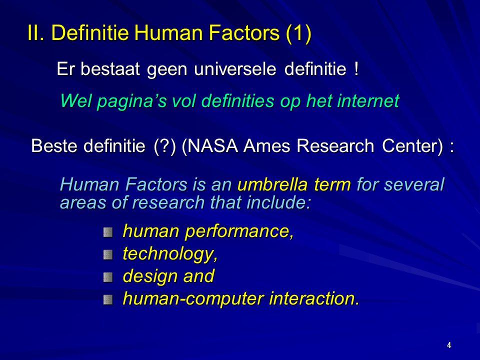 5 II.Definitie Human Factors (2) II.
