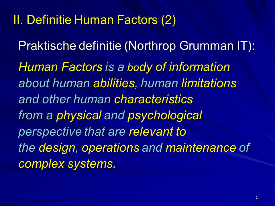 5 II.Definitie Human Factors (2) II.