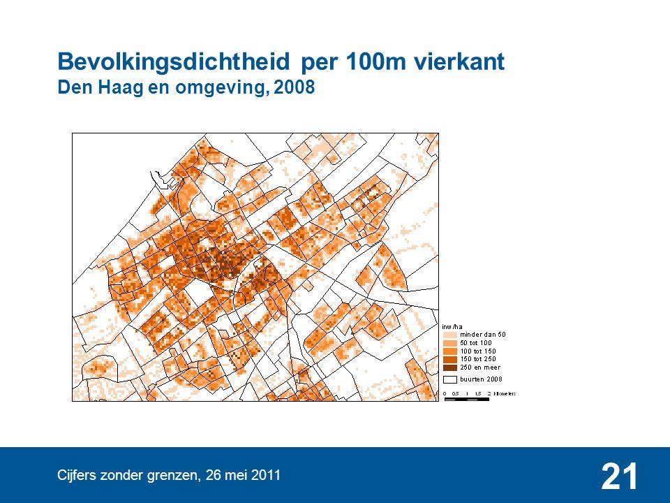 Cijfers zonder grenzen, 26 mei 2011 21 Bevolkingsdichtheid per 100m vierkant Den Haag en omgeving, 2008