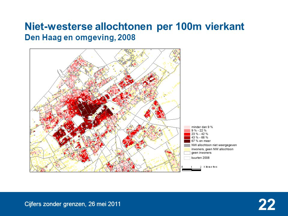 Cijfers zonder grenzen, 26 mei 2011 22 Niet-westerse allochtonen per 100m vierkant Den Haag en omgeving, 2008
