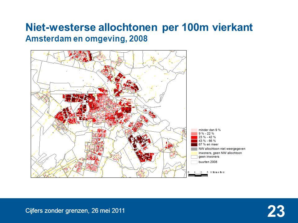 Cijfers zonder grenzen, 26 mei 2011 23 Niet-westerse allochtonen per 100m vierkant Amsterdam en omgeving, 2008