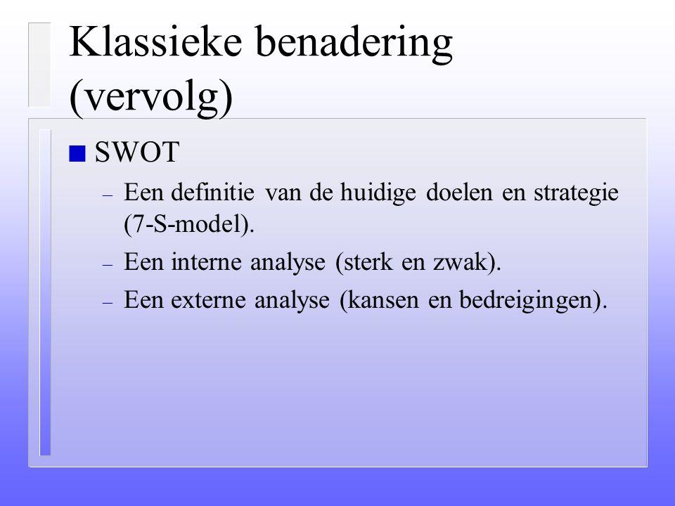 Klassieke benadering van strategie n Richten van de organisatie op de omgeving. n Onderdelen (normatief): – situatieanalyse (stategische audit; SWOT).