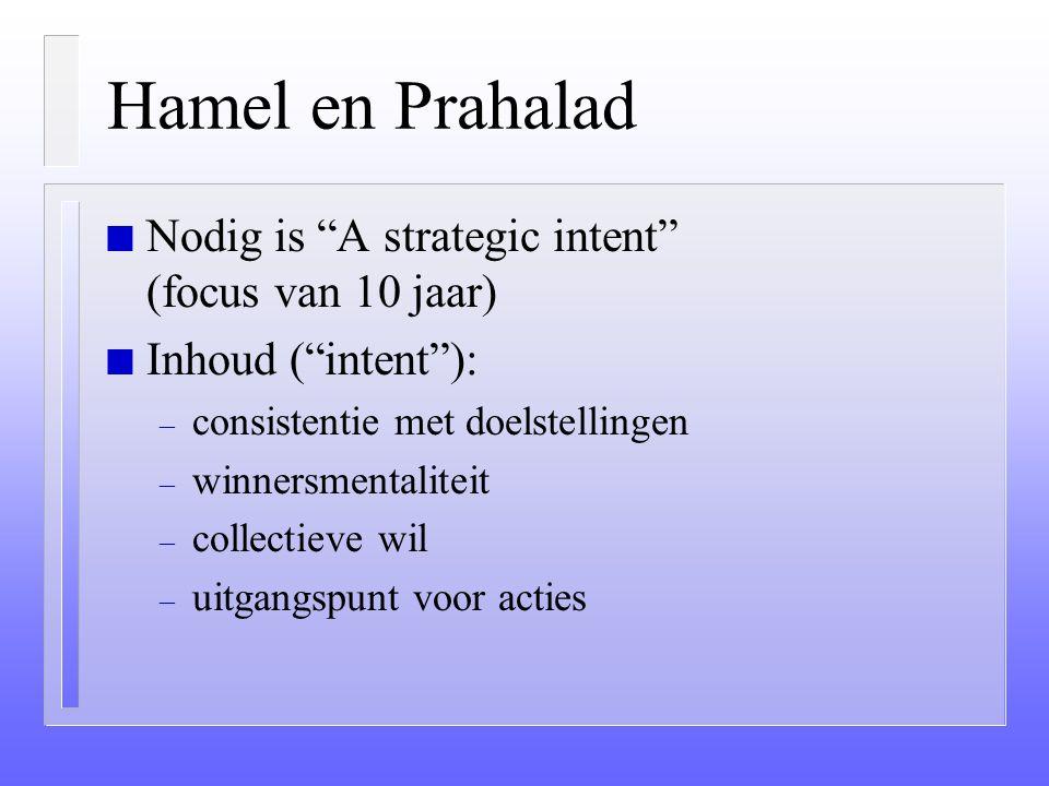 "Moderne Strategie (vervolg) n Planning blijft nodig!; analyse (planning) en intuïtie (visie en creativiteit). n Accent op lerend vermogen. n ""Strategy"