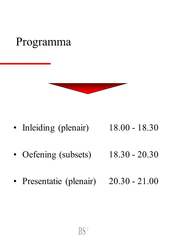 Programma Inleiding (plenair)18.00 - 18.30 Oefening (subsets)18.30 - 20.30 Presentatie (plenair)20.30 - 21.00