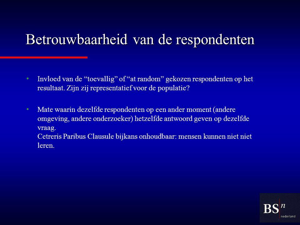 Betrouwbaarheid van de respondenten Invloed van de toevallig of at random gekozen respondenten op het resultaat.