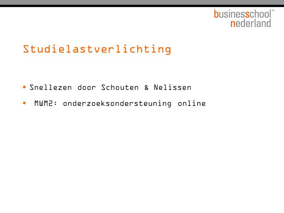 Studielastverlichting  Snellezen door Schouten & Nelissen  MWM2: onderzoeksondersteuning online