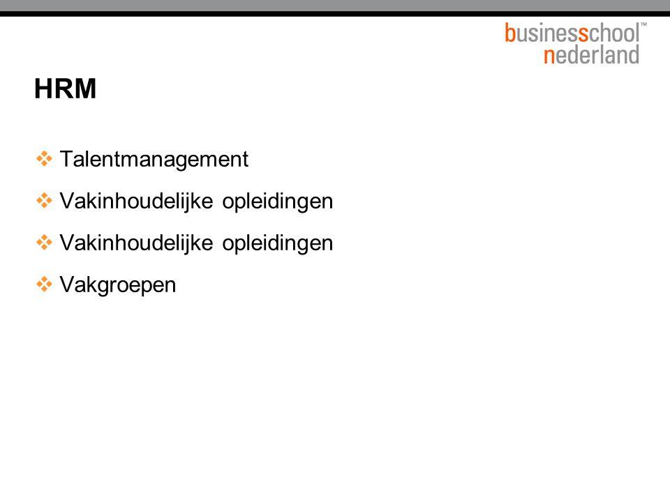 HRM  Talentmanagement  Vakinhoudelijke opleidingen  Vakgroepen