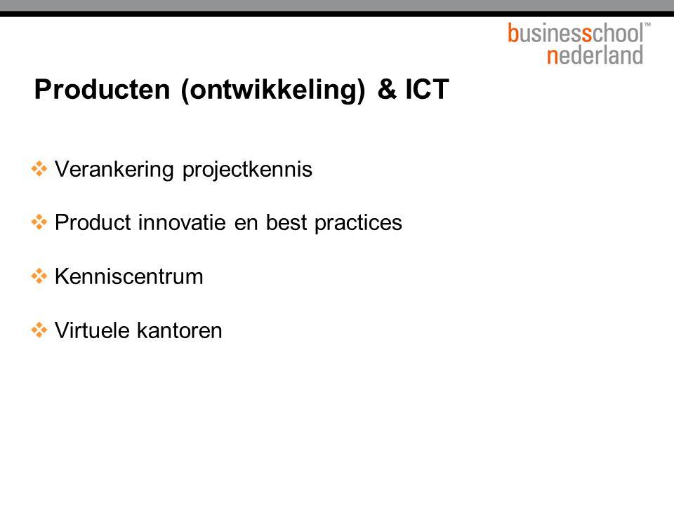  Verankering projectkennis  Product innovatie en best practices  Kenniscentrum  Virtuele kantoren