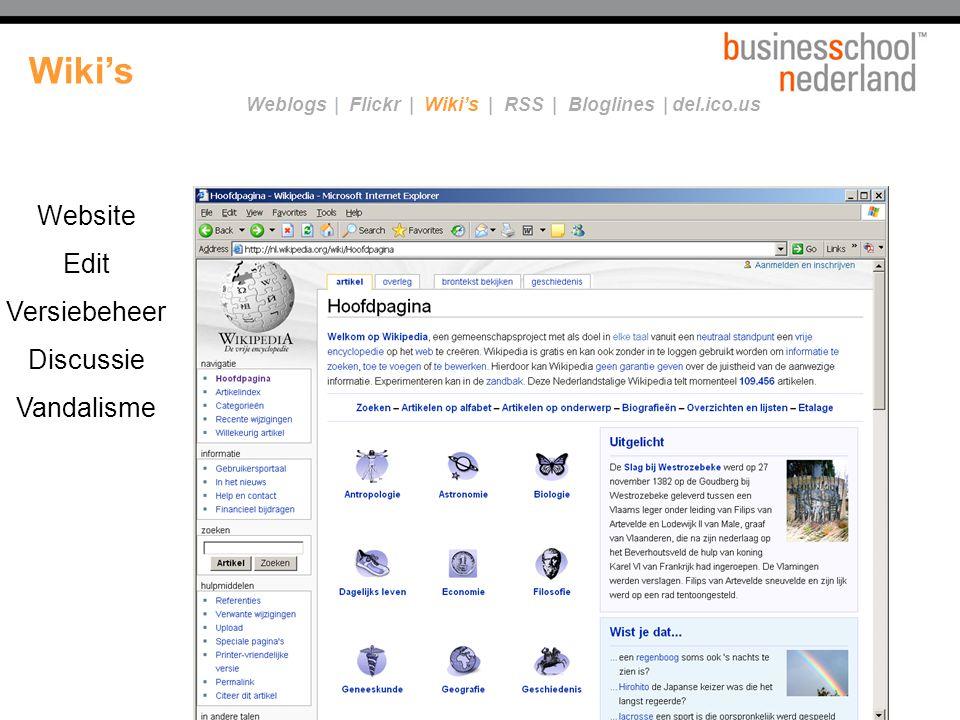 Website Edit Versiebeheer Discussie Vandalisme Wiki's Weblogs | Flickr | Wiki's | RSS | Bloglines | del.ico.us
