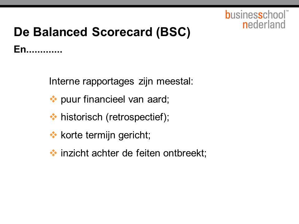 De BSC geeft een antwoord op de volgende vier vragen :  Hoe zien de klanten ons.