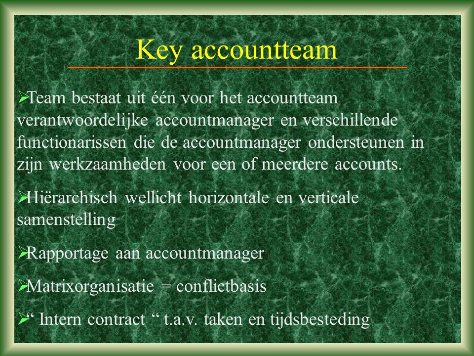 Key accountteam  Team bestaat uit één voor het accountteam verantwoordelijke accountmanager en verschillende functionarissen die de accountmanager ondersteunen in zijn werkzaamheden voor een of meerdere accounts.