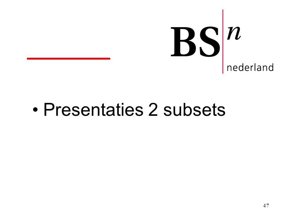 47 Presentaties 2 subsets