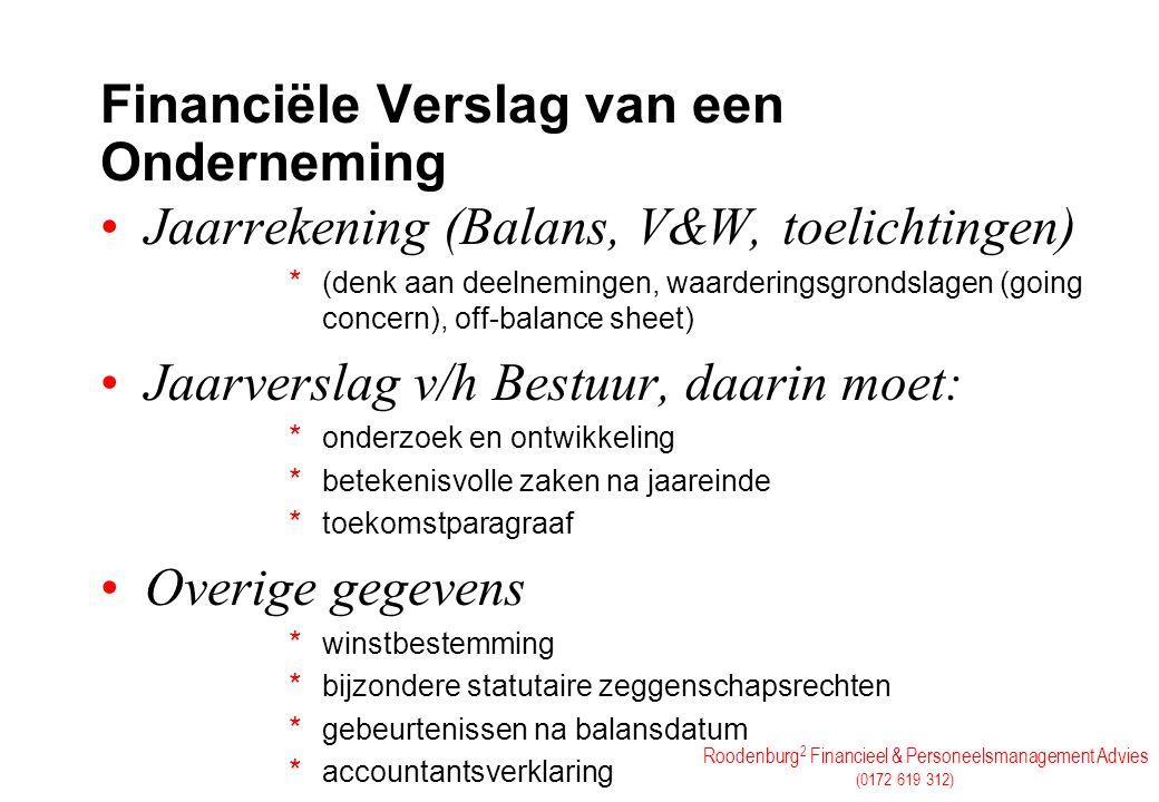 Roodenburg 2 Financieel & Personeelsmanagement Advies (0172 619 312) Ratio's omloopsnelheid van * omzet of vermogen (omzet/gem.