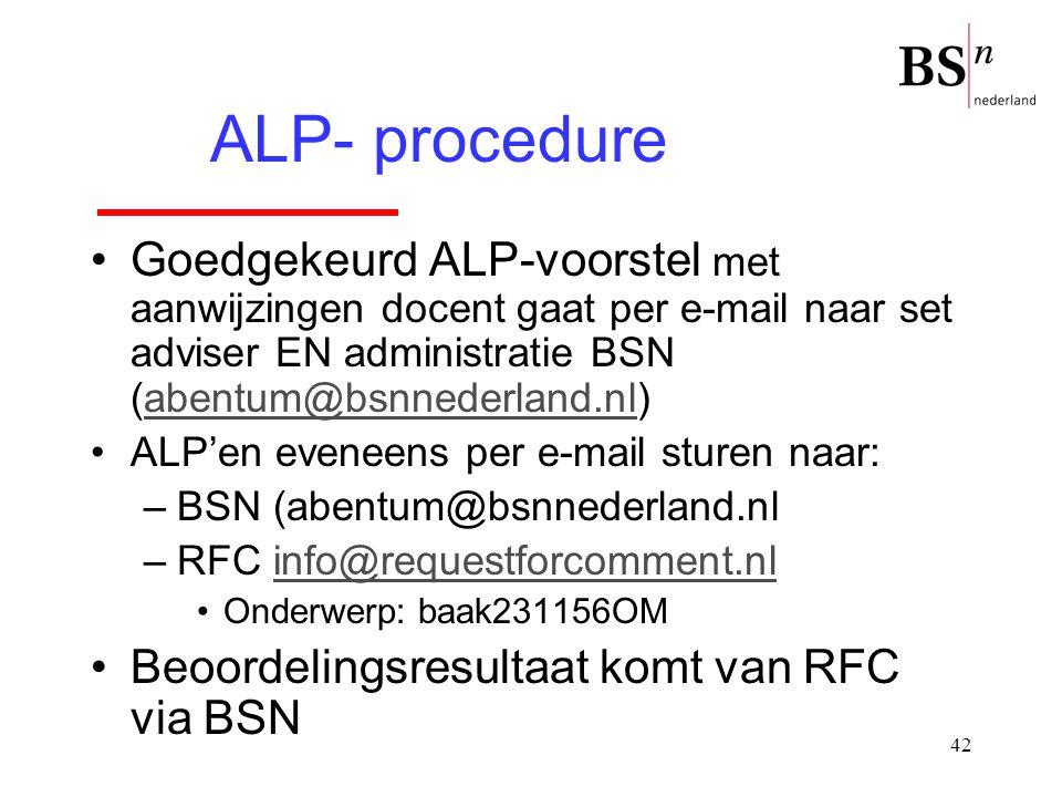 42 Goedgekeurd ALP-voorstel met aanwijzingen docent gaat per e-mail naar set adviser EN administratie BSN (abentum@bsnnederland.nl)abentum@bsnnederlan