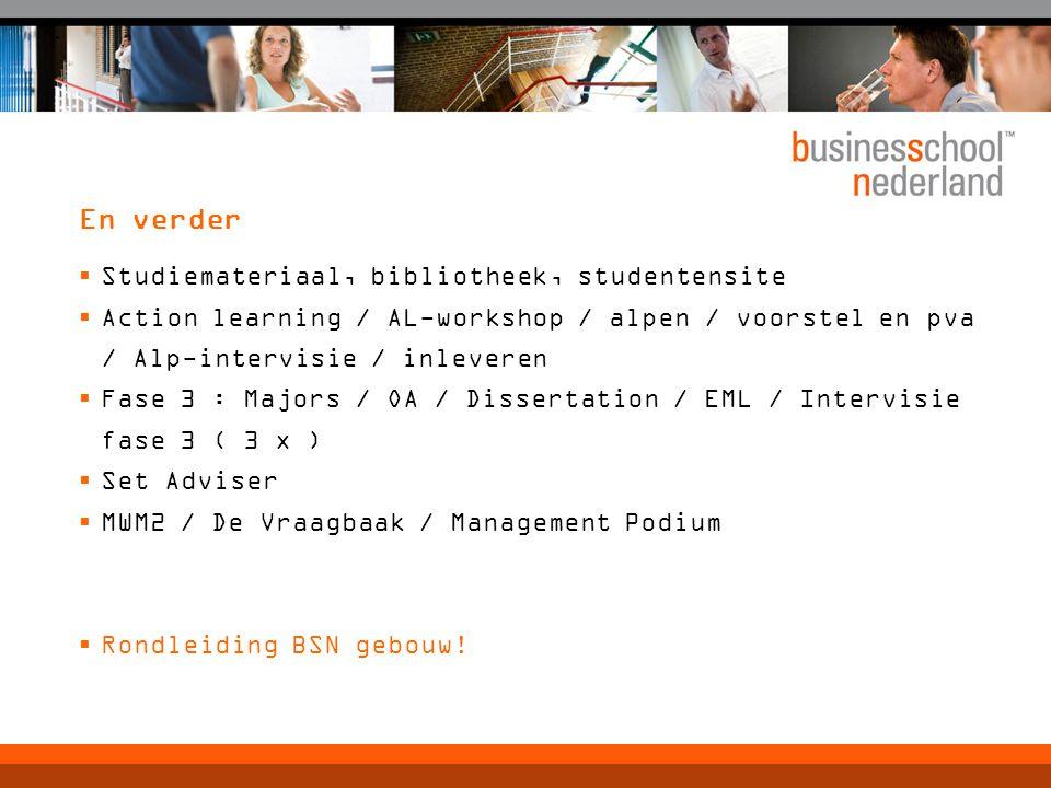 En verder  Studiemateriaal, bibliotheek, studentensite  Action learning / AL-workshop / alpen / voorstel en pva / Alp-intervisie / inleveren  Fase