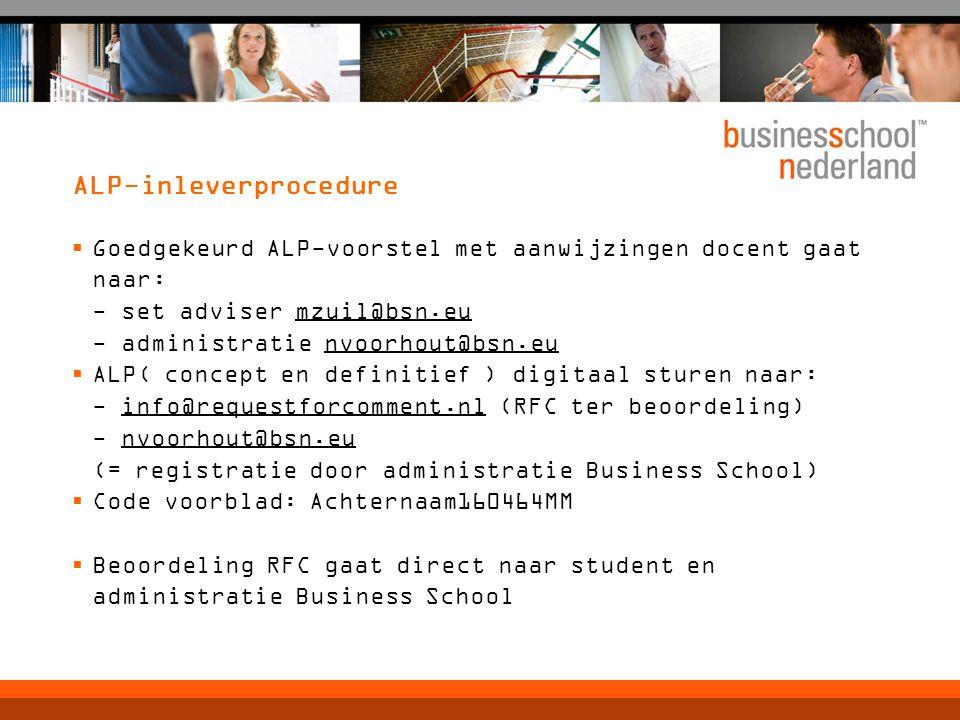ALP-inleverprocedure  Goedgekeurd ALP-voorstel met aanwijzingen docent gaat naar: - set adviser mzuil@bsn.eu - administratie nvoorhout@bsn.eu  ALP(