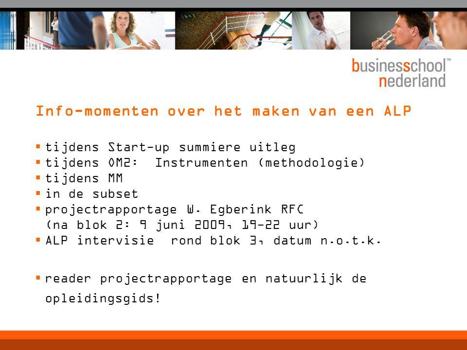 Info-momenten over het maken van een ALP  tijdens Start-up summiere uitleg  tijdens OM2: Instrumenten (methodologie)  tijdens MM  in de subset  p