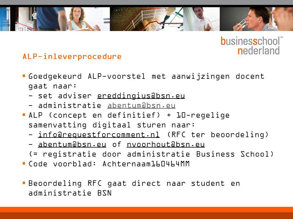 ALP-inleverprocedure  Goedgekeurd ALP-voorstel met aanwijzingen docent gaat naar: - set adviser ereddingius@bsn.eu - administratie abentum@bsn.euaben