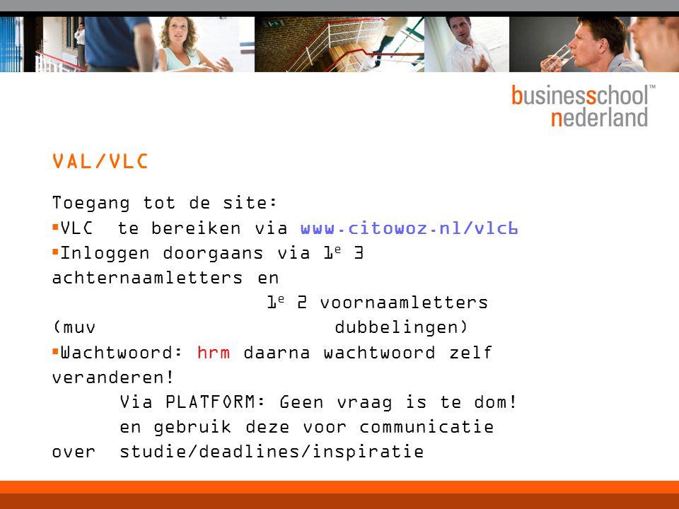 VAL/VLC Toegang tot de site:  VLC te bereiken via www.citowoz.nl/vlc6  Inloggen doorgaans via 1 e 3 achternaamletters en 1 e 2 voornaamletters (muv