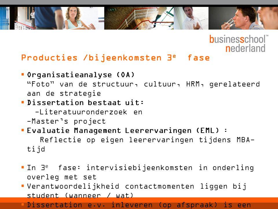 """Producties /bijeenkomsten 3 e fase  Organisatieanalyse (OA) """"Foto"""" van de structuur, cultuur, HRM, gerelateerd aan de strategie  Dissertation bestaa"""