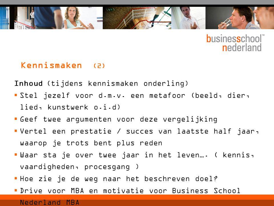 Bij vragen: Ellen Reddingius, set adviser Business School Nederland De Raadskamer Herenstraat 25 4116 BK Buren Tel: 0344 – 579049 Mobiel: 06 –19.674.692 ereddingius@bsn.eu