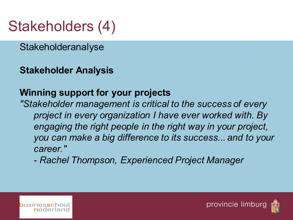 Stakeholders (4) Stakeholderanalyse Stakeholder Analysis Winning support for your projects