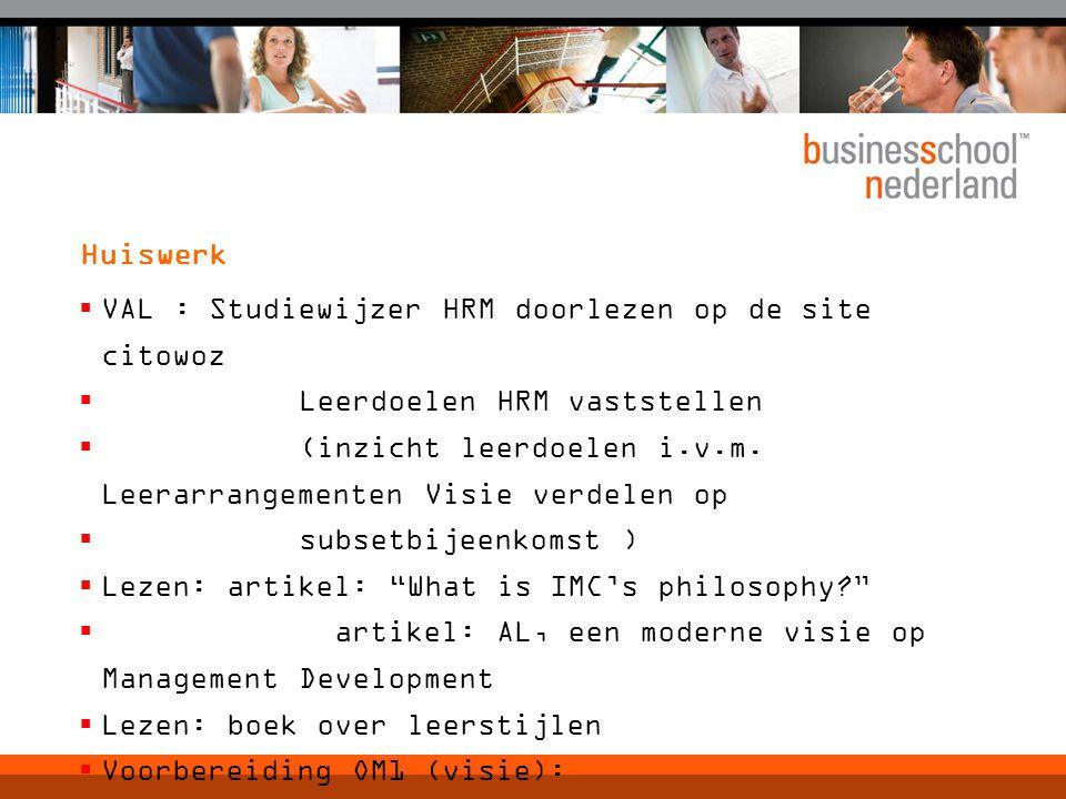 Huiswerk  VAL : Studiewijzer HRM doorlezen op de site citowoz  Leerdoelen HRM vaststellen  (inzicht leerdoelen i.v.m.