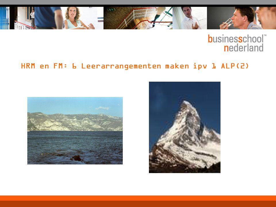 HRM en FM: 6 Leerarrangementen maken ipv 1 ALP(2)