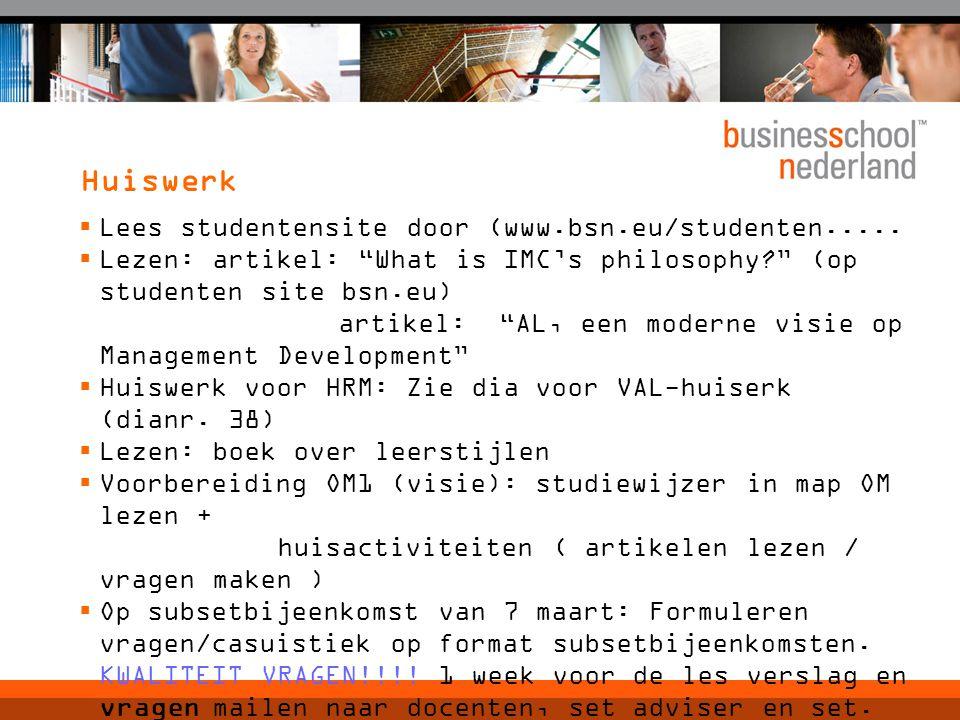 Huiswerk  Lees studentensite door (www.bsn.eu/studenten.....