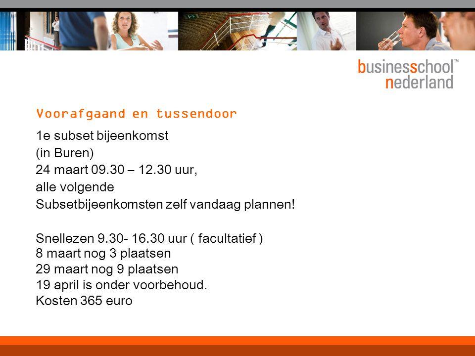 Voorafgaand en tussendoor 1e subset bijeenkomst (in Buren) 24 maart 09.30 – 12.30 uur, alle volgende Subsetbijeenkomsten zelf vandaag plannen! Snellez