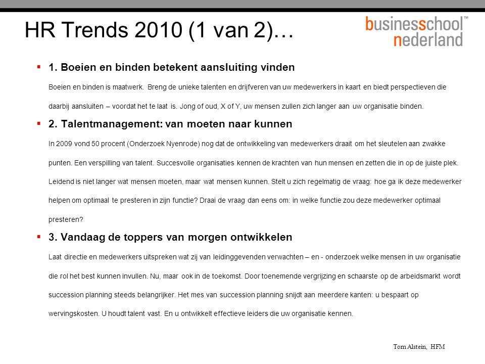 HR Trends 2010 (1 van 2)…  1. Boeien en binden betekent aansluiting vinden Boeien en binden is maatwerk. Breng de unieke talenten en drijfveren van u