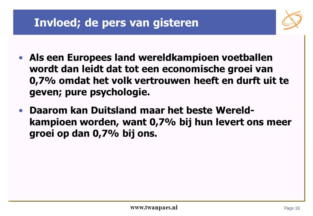 Page 16 www.twanpaes.nl Invloed; de pers van gisteren Als een Europees land wereldkampioen voetballen wordt dan leidt dat tot een economische groei va