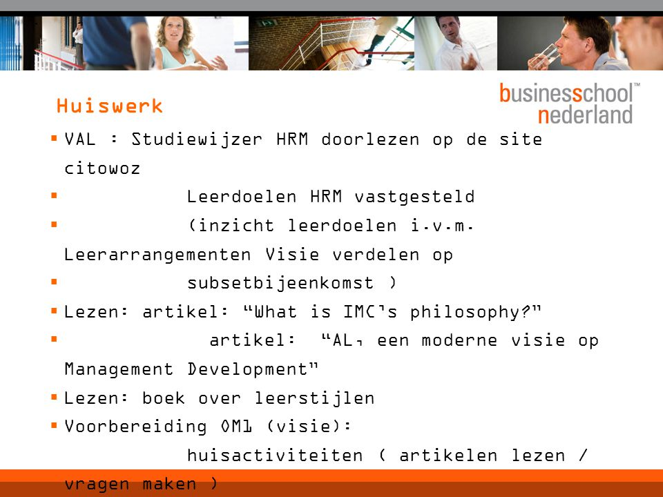 Huiswerk  VAL : Studiewijzer HRM doorlezen op de site citowoz  Leerdoelen HRM vastgesteld  (inzicht leerdoelen i.v.m.