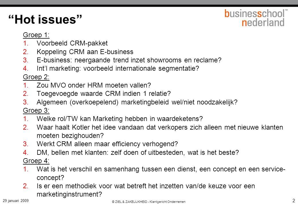 """29 januari 2009 © ZIEL & ZAKELIJKHEID - Klantgericht Ondernemen 2 """"Hot issues"""" Groep 1: 1.Voorbeeld CRM-pakket 2.Koppeling CRM aan E-business 3.E-busi"""