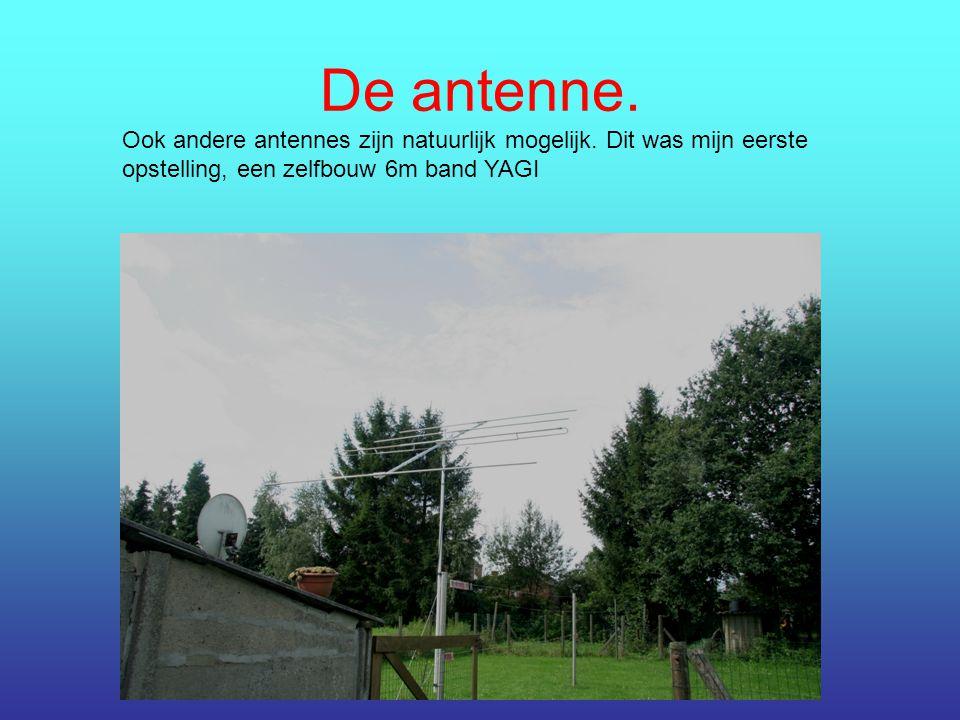 De antenne. Ook andere antennes zijn natuurlijk mogelijk. Dit was mijn eerste opstelling, een zelfbouw 6m band YAGI