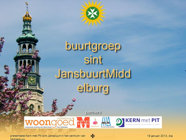 1 presentatie Kern met Pit sint Jansbuurt in het centrum van Middelburg 19 januari 2013, dia buurtgroep sint JansbuurtMidd elburg buurtgroep sint Jans