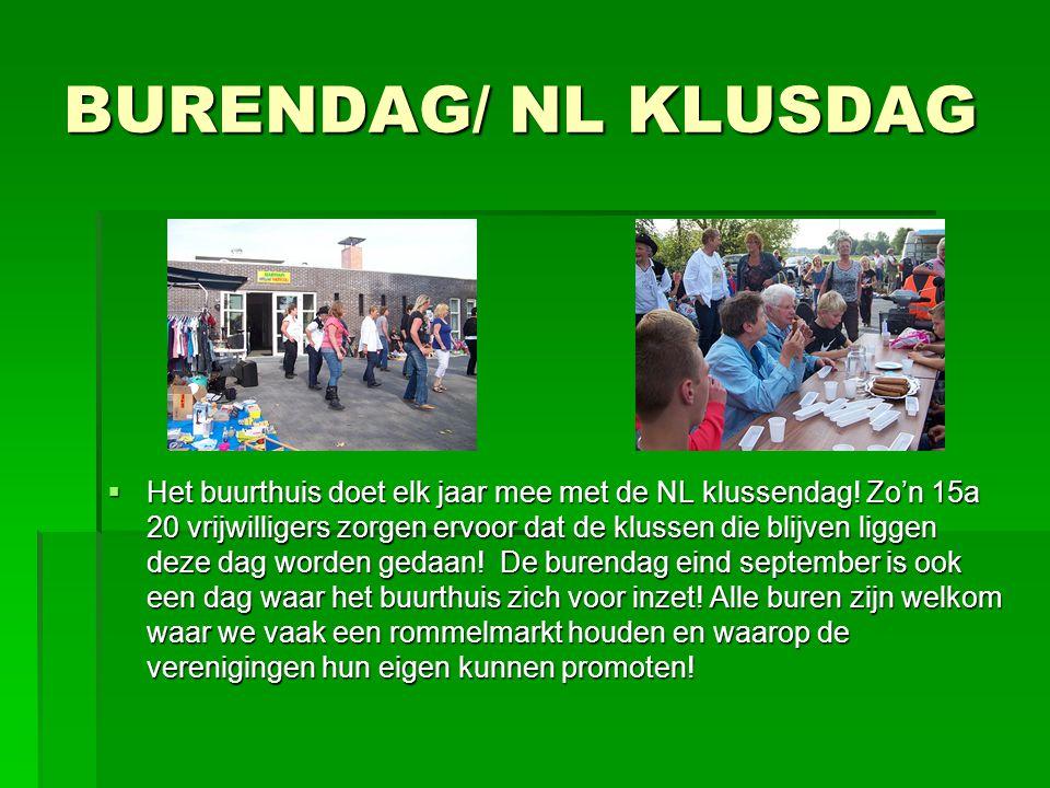 BURENDAG/ NL KLUSDAG  Het buurthuis doet elk jaar mee met de NL klussendag.