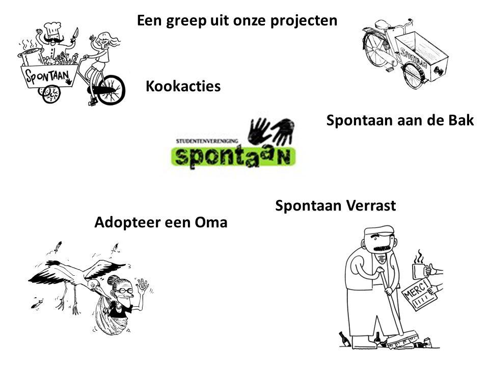 Kookacties Spontaan Verrast Spontaan aan de Bak Adopteer een Oma Een greep uit onze projecten