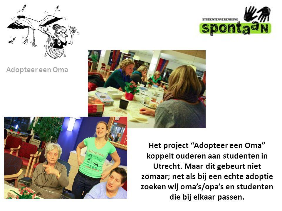 Adopteer een Oma Het project Adopteer een Oma koppelt ouderen aan studenten in Utrecht.