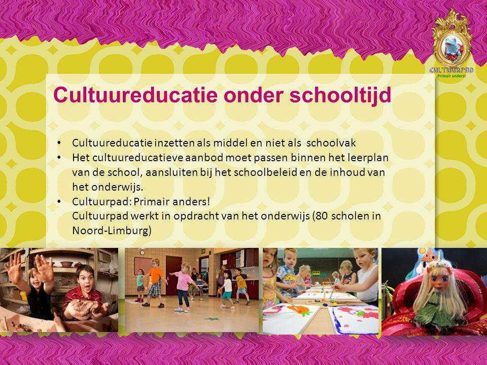 Cultuureducatie onder schooltijd Cultuureducatie inzetten als middel en niet als schoolvak Het cultuureducatieve aanbod moet passen binnen het leerplan van de school, aansluiten bij het schoolbeleid en de inhoud van het onderwijs.
