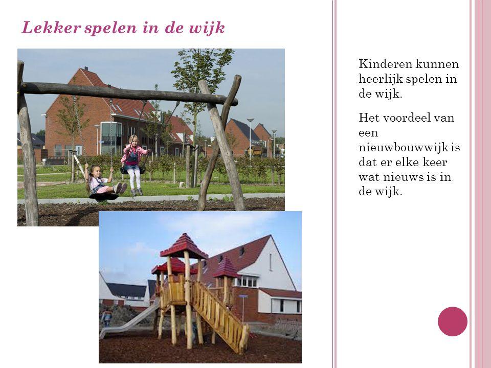 Kinderen kunnen heerlijk spelen in de wijk.