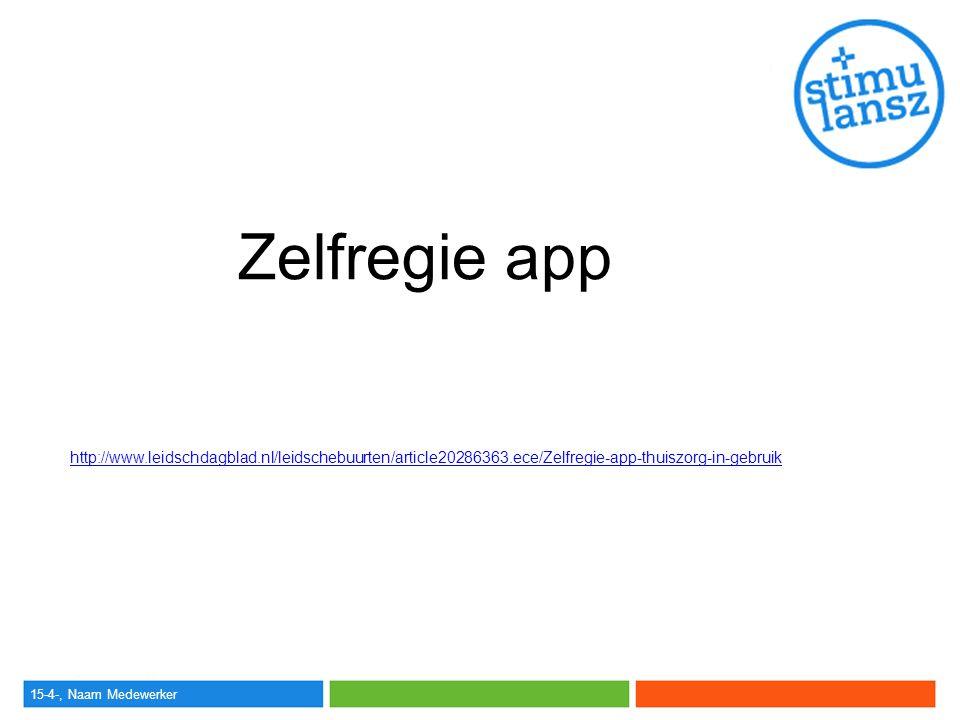 15-4-, Naam Medewerker Zelfregie app -Samenwerking Libertas -Doel: Versterken regie thuiszorgpatiënt -App: iPad en iPhone -Cliënt, verpleegkundige, mantelzorger -Overzichtelijk en eenvoudig