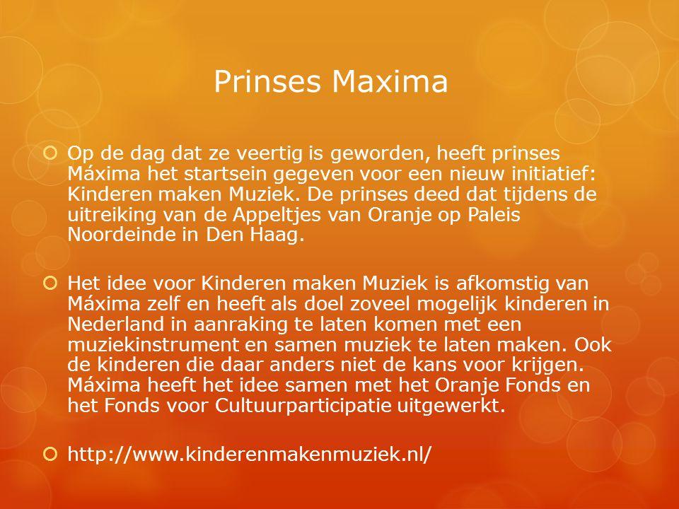 Prinses Maxima  Op de dag dat ze veertig is geworden, heeft prinses Máxima het startsein gegeven voor een nieuw initiatief: Kinderen maken Muziek. De