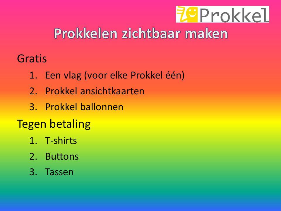 Gratis 1.Een vlag (voor elke Prokkel één) 2.Prokkel ansichtkaarten 3.Prokkel ballonnen Tegen betaling 1.T-shirts 2.Buttons 3.Tassen
