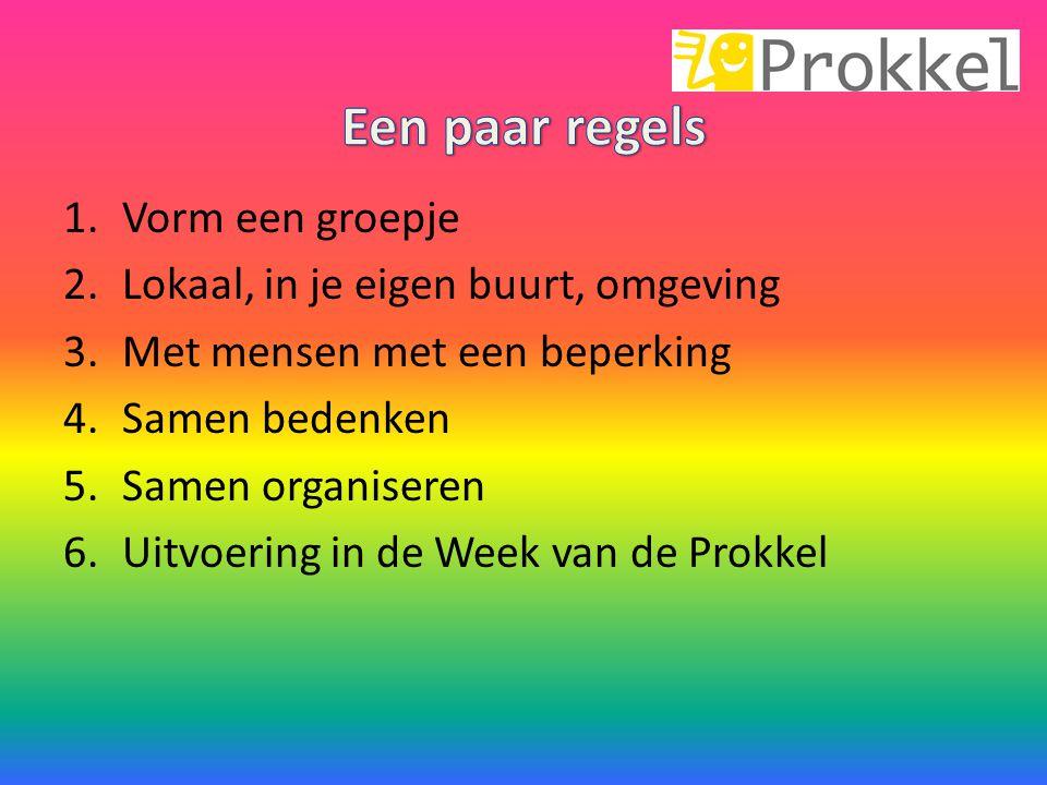 Je Prokkel aanmelden op de website www.prokkel.nl www.prokkel.nl Ga naar Prokkels 2013 Vul het formulier in Bevestig de mail die je krijgt Wij bellen of mailen je En zorgen dat de informatie zichtbaar wordt