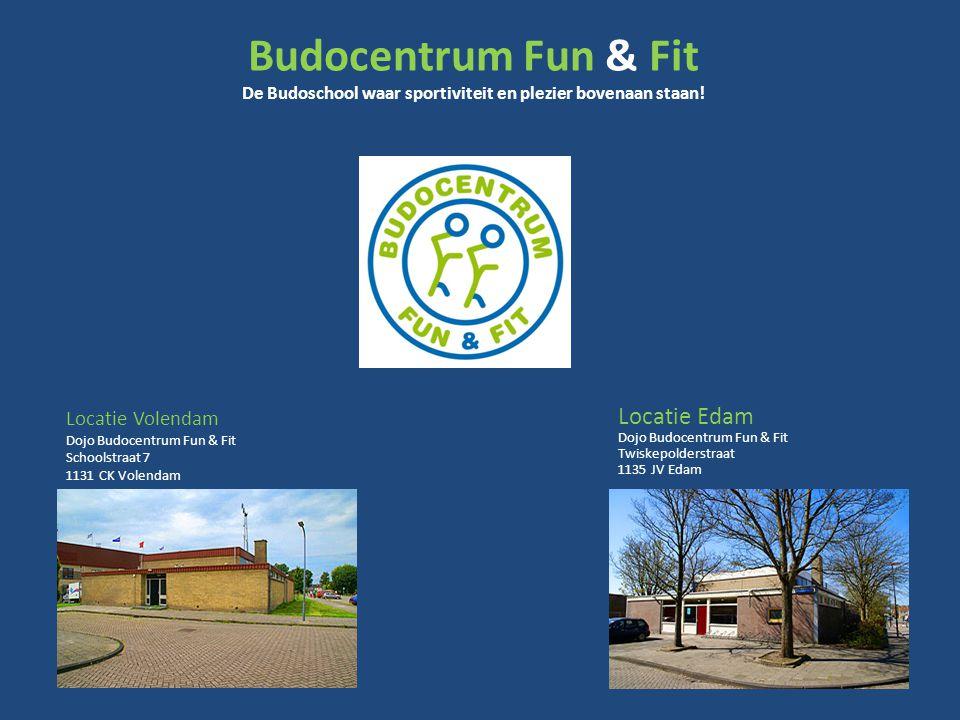 Budocentrum Fun & Fit De Budoschool waar sportiviteit en plezier bovenaan staan! Locatie Volendam Dojo Budocentrum Fun & Fit Schoolstraat 7 1131 CK Vo