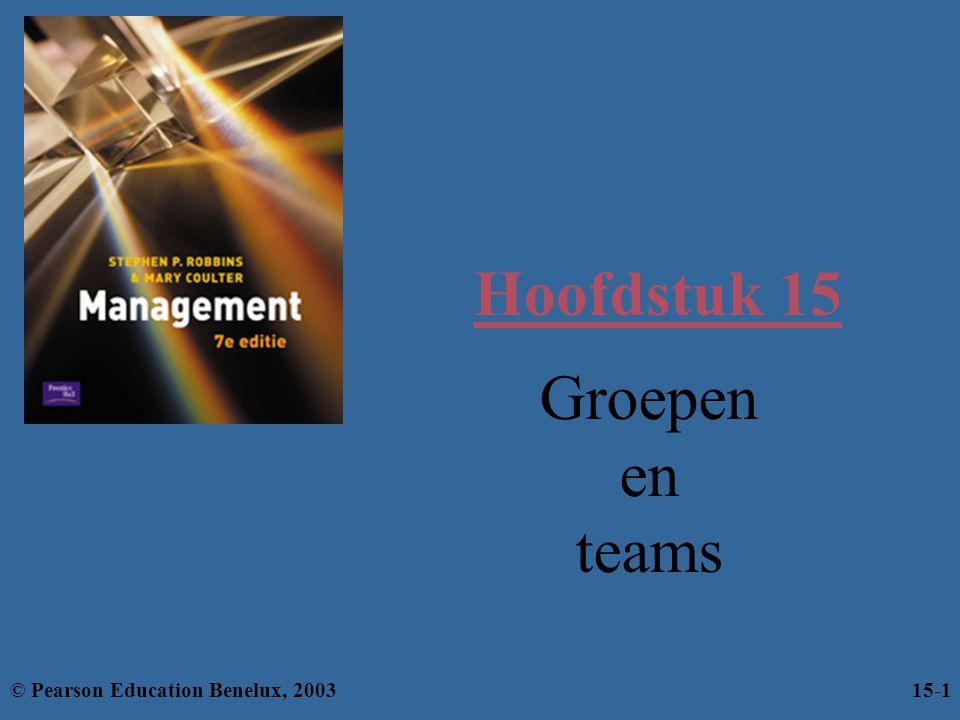 Hoofdstuk 15 Groepen en teams © Pearson Education Benelux, 200315-1