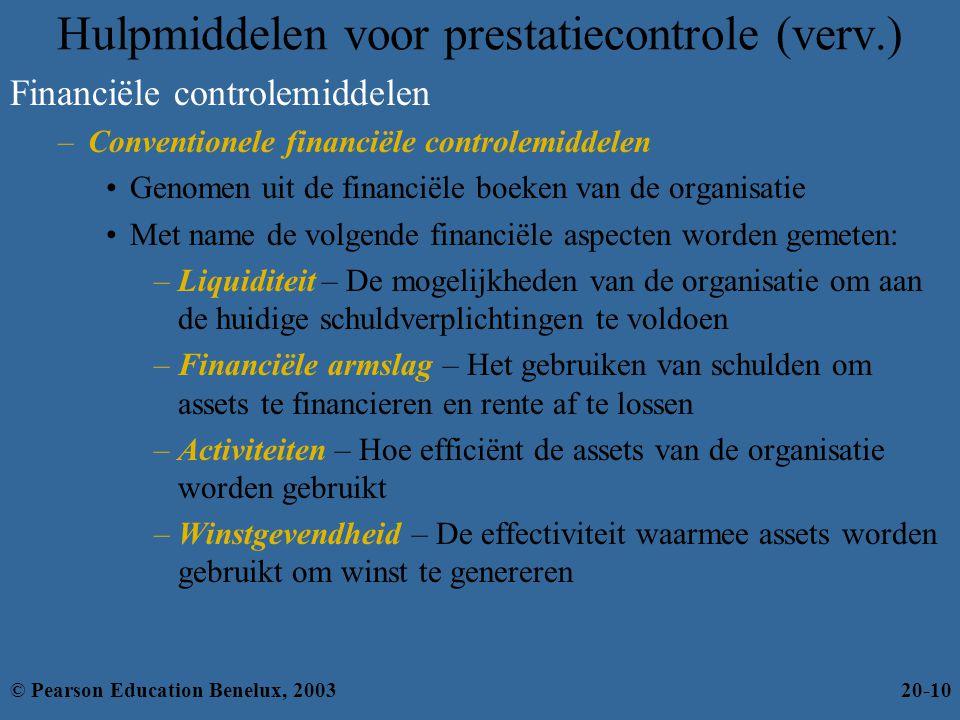 Hulpmiddelen voor prestatiecontrole (verv.) Financiële controlemiddelen –Conventionele financiële controlemiddelen Genomen uit de financiële boeken va