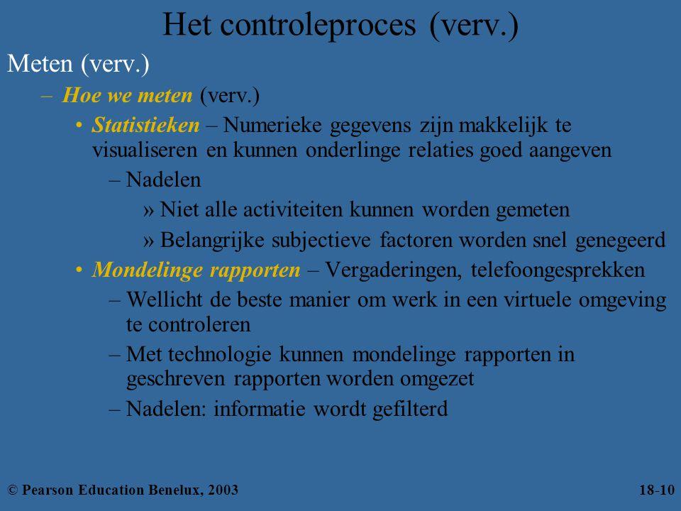 Het controleproces (verv.) Meten (verv.) –Hoe we meten (verv.) Statistieken – Numerieke gegevens zijn makkelijk te visualiseren en kunnen onderlinge r